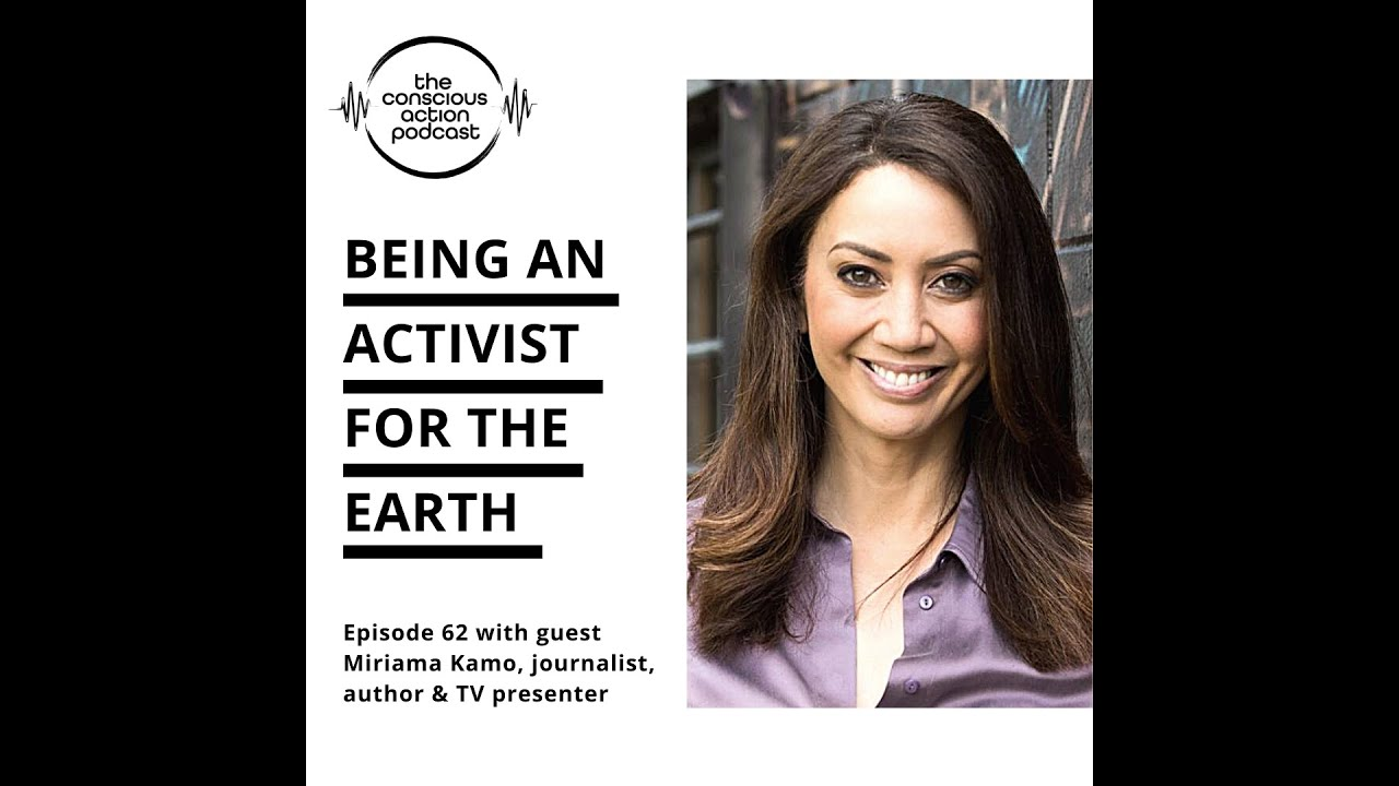 Being an activist for the Earth with Miriama Kamo