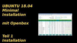 Ubuntu 18.04  Minimal Installation (Netinstaller) mit OPENBOX TEIL 1 : Installation