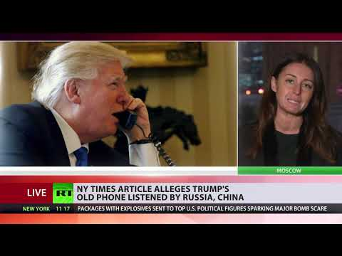 NY Times article alleges Trump's old phone listened by Russia and China