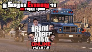 "GTA V: RAPINE! | ""Un Finale EPICO!"" - La Sdrogo Evasione #2"
