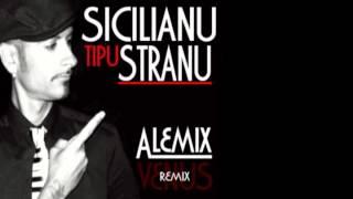 SICILIANU TIPU STRANU REMIX - VENUS VERSION - ALEMIX DJ feat. Calandra & Calandra