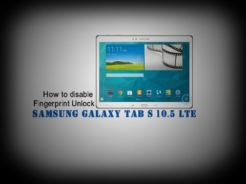 How to disable Fingerprint Unlock on Samsung Galaxy Tab S 10.5 LTE