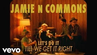 Смотреть клип Jamie N Commons - Let's Do It Till We Get It Right