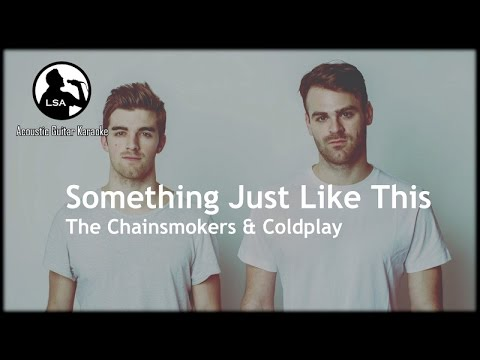 Something Just Like This - The Chainsmokers & Coldplay (Acoustic Guitar Karaoke with Lyrics)