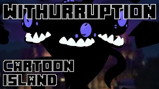Withurruption - Cartoon Island (FINAL CUSTOM) (Ft. Doukas Pj and Super Modio)