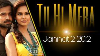 Tu Hi Mera (Jannat 2 2012) with Lyrics
