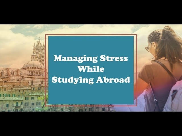 Managing Stress While Studying Abroad