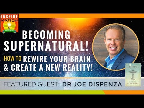 🌟DR JOE DISPENZA: Becoming Supernatural - Rewire Your Brain & Change Your Reality! Law of Attraction