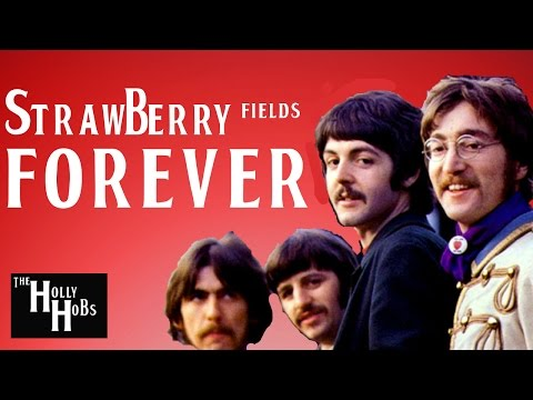 The Beatles - Strawberry Fields Forever (Explained) The HollyHobs