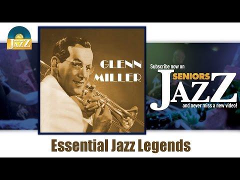 Glenn Miller - Essential Jazz Legends (Full Album / Album complet)