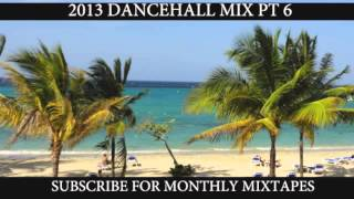 2013 DANCEHALL MIX PT 6 (Konshens,Vybz Kartel,RDX,Voicemail,T.O.K.,Beenie Man, Jigsy King)