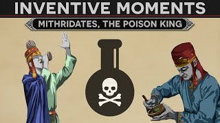Inventive Moments in History - Mithridates, The Poison King
