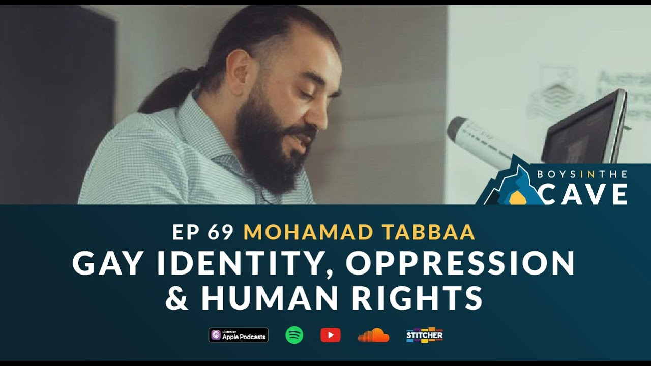 Episode 69 - Gay Identity, Oppression & Human Rights | Mohamad Tabbaa