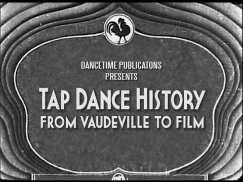 Tap Dance History| From Vaudeville to Film | Dancetime Publications
