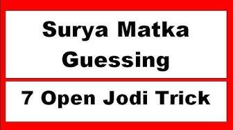 Surya Matka Guessing trick 7 open jodi Trick, Surya Matka guessing Kalyan, Mumbai, 143, Open trick