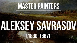 Aleksey Savrasov (1830-1887) A collection of paintings 4K ULtra HD