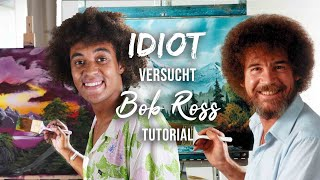 IDIOT VERSUCHT BOB ROSS TUTORIAL