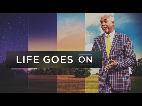 Life Goes On! | Bishop Dale C. Bronner | Word of Faith Family Worship Cathedral
