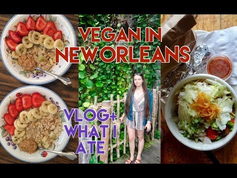New Orleans Vlog + What I Eat in a Day Vegan