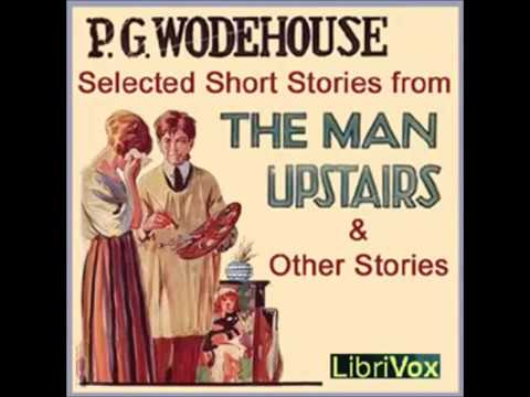 Selected Short Stories by P. G. WODEHOUSE - FULL Audiobook