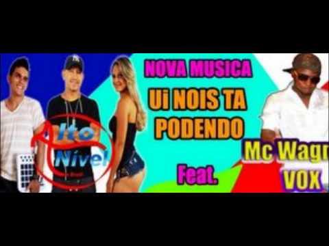Grupo Alto Nivel Feat Mc Wagner Vox - Uh! Nois Ta Podendo FUNK OSTENTAÇÃO