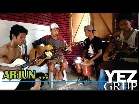 ARJUN - Yus Yunus ft Iis Dahlia (Covered by YEZ Grup)