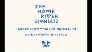 Taller de lanzamiento The Home River Bioblitz y formación iNaturalist