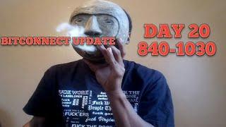 BITCONNECT DAY 20 UPDATE 840-130