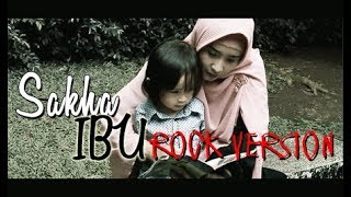 IBU (Rock Version) Original Song By SAKHA Cover By WALET