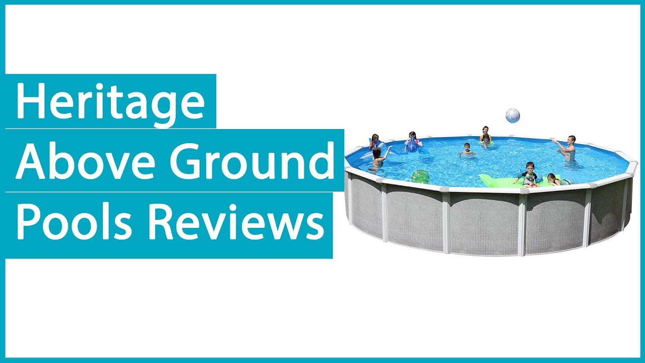 Heritage Above Ground Pools Reviews 2019