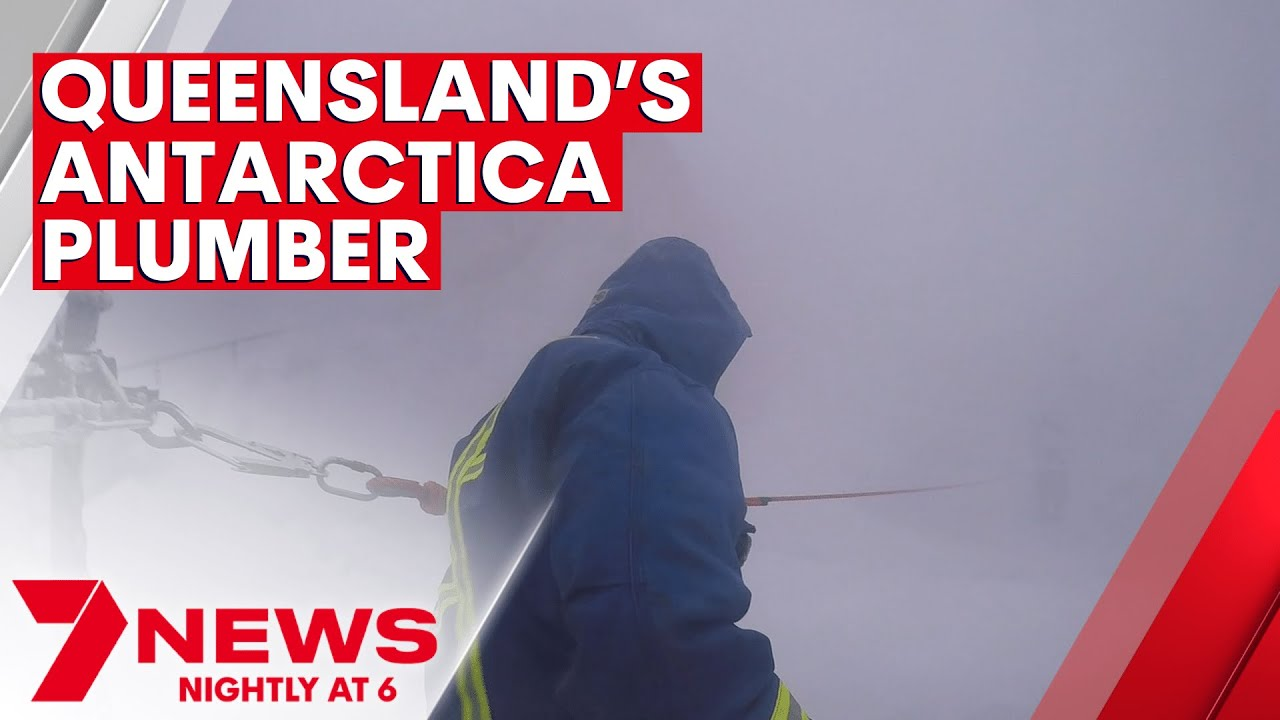 Gold Coast plumber makes the move to Antarctica | 7NEWS