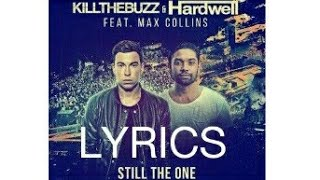 Скачать Still The One Lyrics Hardwell Kill The Buzz Ft Max Collins