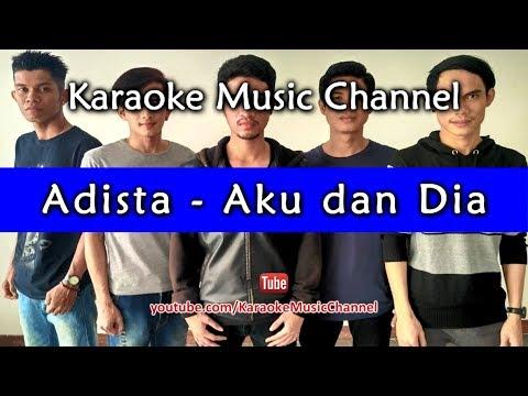 Karaoke Adista - Aku dan Dia | Tanpa Vokal