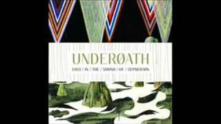 UNDEROATH - Anyone Can Dig A Hole But It Takes A Real Man...