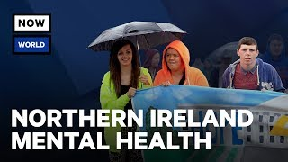 What's Behind Northern Ireland's Mental Health Crisis? | NowThis World