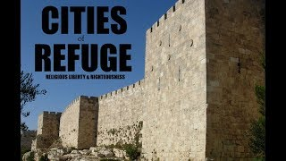 THE CITIES OF REFUGE, RELIGIOUS LIBERTY AND RIGHTEOUSNESS