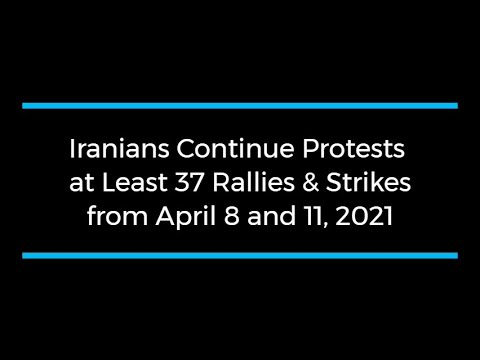 Iranians Continue Protests; at Least 37 Rallies and Strikes from April 8 to 11