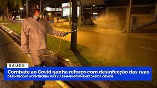Combate ao Covid ganha reforço com desinfecção das ruas