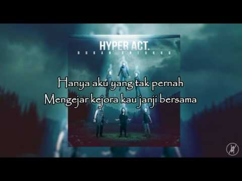 Hyper Act - Bukan Untukku [Lirik Video] HD