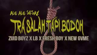 Video Tra Salah Tapi Bodoh - Zuid Boyz x Lesto Baco x Fresh Boy x New Gvme  - Lagu Acara Merauke 2017 download MP3, 3GP, MP4, WEBM, AVI, FLV Maret 2018
