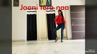 JAANI TERA NAA/Meri Mummy Nu Pasand Nio Tu- - Choreography by Versatile Harleen