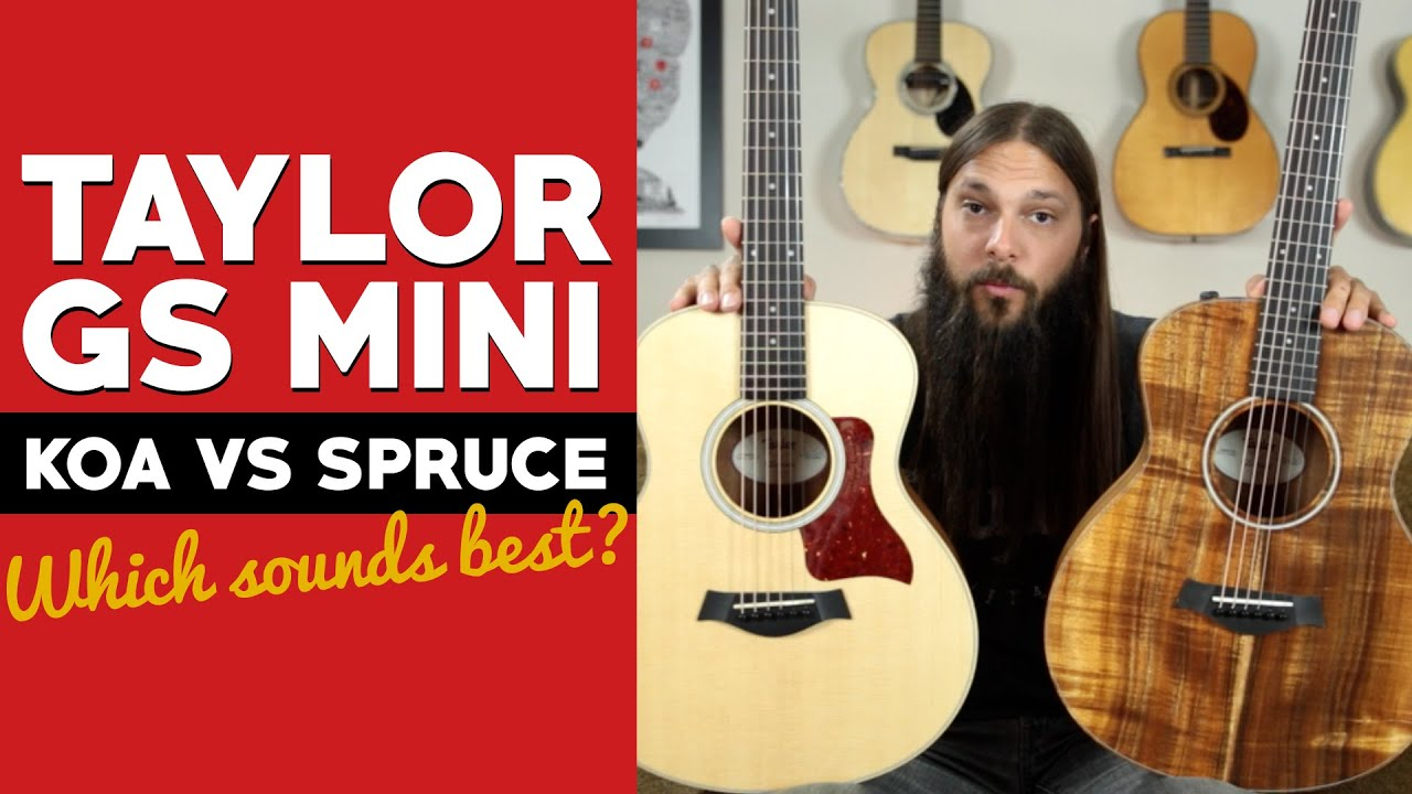 Taylor GS Mini Koa VS Spruce ★ Can you hear the difference? - YouTube