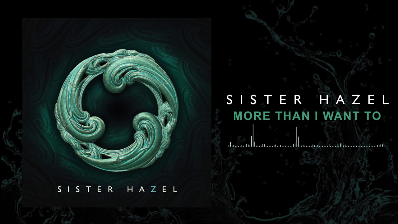 sister-hazel-more-than-i-want-to-official-audio-sisterhazelweb