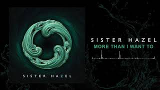 Sister Hazel - More Than I Want To (Official Audio)