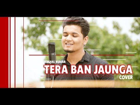 Kabir Singh: Tera Ban Jaunga (Cover By Kushal Kumar)   Shahid K, Kiara A   Kushal Kumar