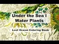 Under the sea I Water Plants | Lost Ocean Coloring Book by Johanna Basford