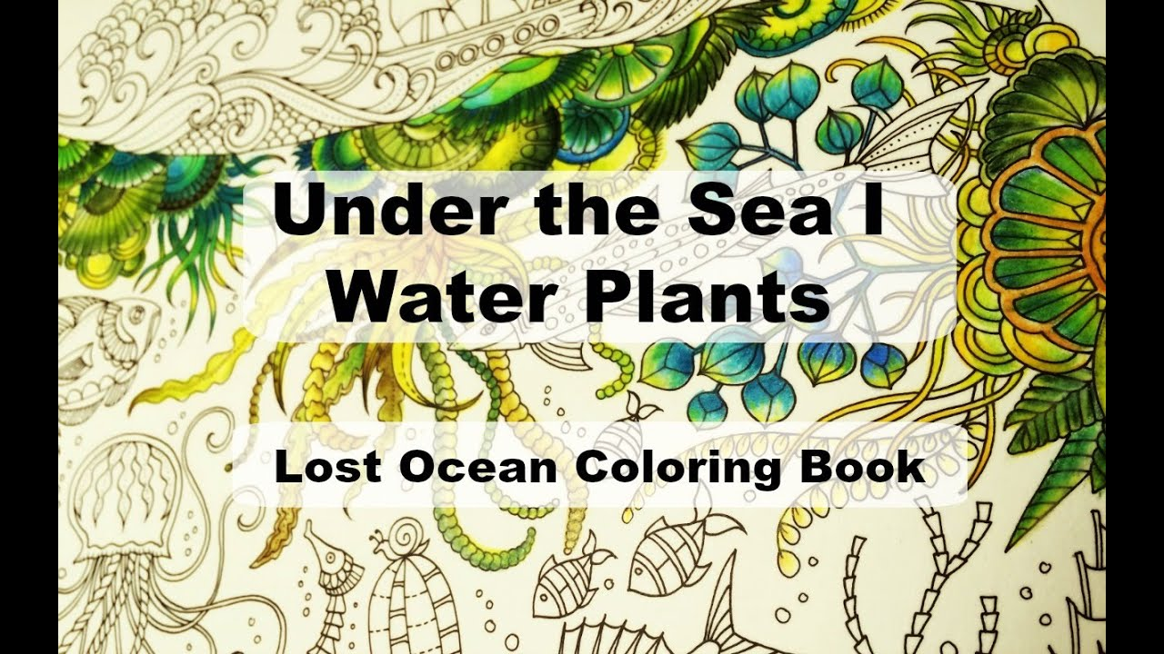 Under The Sea I Water Plants Lost Ocean Coloring Book By