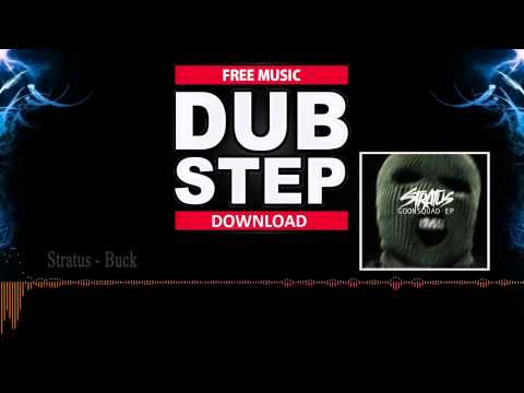 #29 Stratus - Buck (Free download ) Dubstep