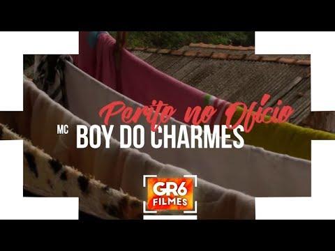 MC Boy Do Charmes - Perito No Ofício (GR6 Filmes)