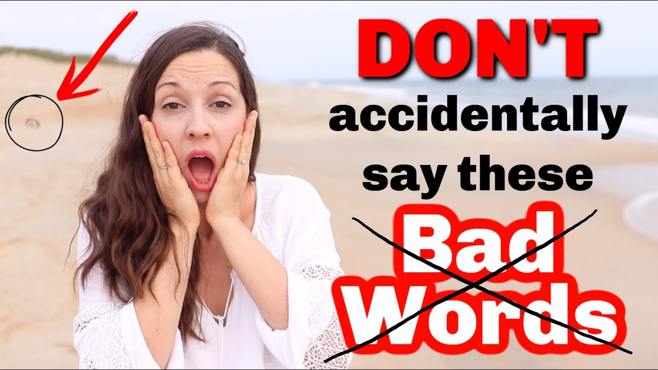 Don't say these BAD words by accident!